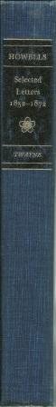 Selected Letters: Volume I - 1852 -: Howells, William Dean