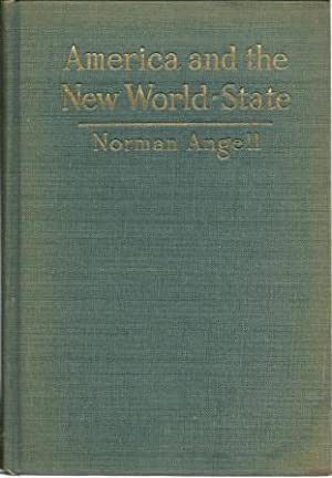 America and the New World-State: A Plea: Angell, Norman