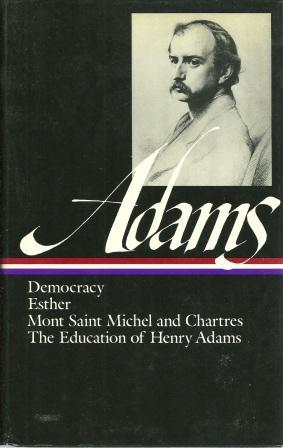 Democracy, Esther, Mont Saint Michel and Chartres,: Adams, Henry [