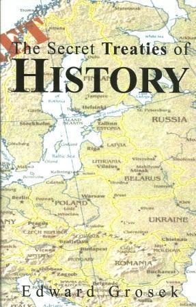 The Secret Treaties Of History: Grosek, Edward