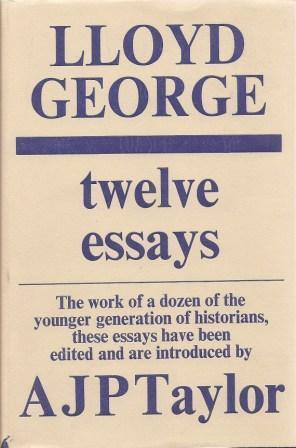 Lloyd George: Twelve Essays: Taylor, A. J.