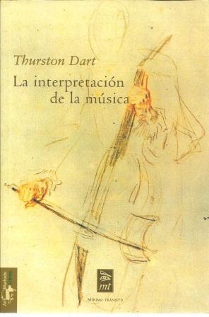 La Interpretacion De La Musica: Dart, Thurston [ Introduccion, Traduccion y Notas Por Antonio J. ...