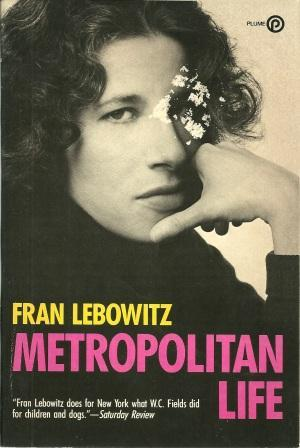 Metropolitan Life [ First Plume Softcover Printing: Lebowitz, Fran