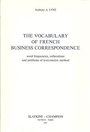 The Vocabulary of French Business Correspondence: Word: Lyne, Anthony A.