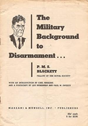 The Military Background to Disarmament .: P. M. S.