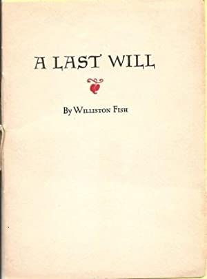 A Last Will [The Last Will of: Fish, Williston