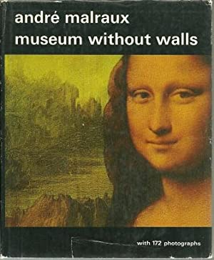 Museum Without Walls [ First U. S.: Malraux, Andre [