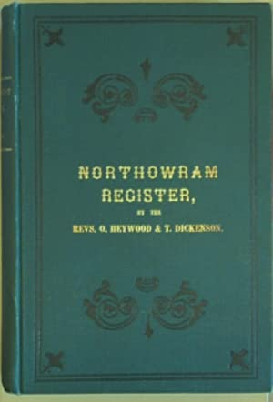 The Nonconformist Register of Baptisms, Marriages and Deaths Compiled By Revs Oliver Heywood & T....