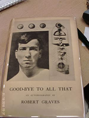 Good-bye to All That, an Autobiography, True: Graves, Robert