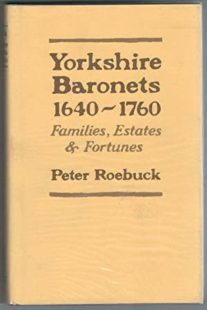 Yorkshire Baronets 1640-1760, Families, Estates & Fortunes