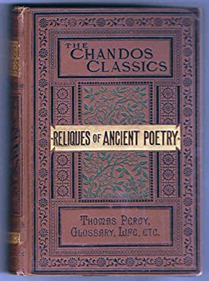 Reliques of Ancient English Poetry Consisting of: Percy, Thomas