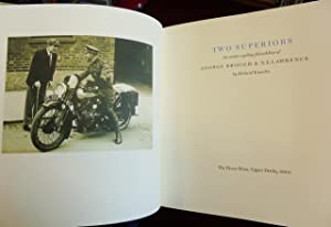 Two Superiors : The Motorcycling Friendship of T.E. Lawrence and George Brough (SIGNED By the aut...