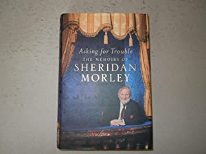 Asking for Trouble: Morley, Sheridan