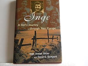 Inge - A Girl's Journey through Nazi Europe: Inge Joseph Bleier, David E. Gumpert