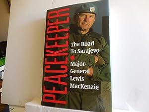 Peacekeeper - The Road to Sarajevo: MacKenzie, Lewis - Major General