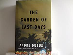 The Garden of Last Days: Dubus, Andre