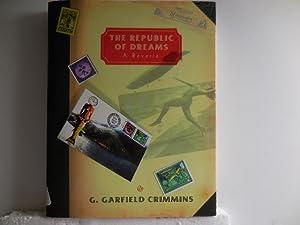 The Republic of Dreams: Crimmins, G. Garfield
