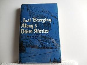 Just Breezing Along & Other Stories: Martzell, Bill