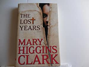 The Lost Years: Clark, Mary Higgins