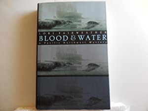 Blood & Water: Fairweather, Lori
