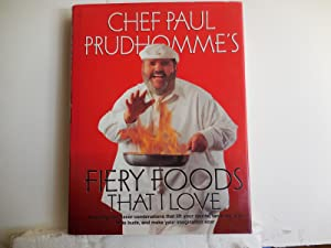 Fiery Foods That I Love: Prudhomme, Chef Paul