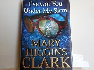 I've Got You Under My Skin: Clark, Mary Higgins