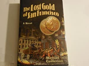 The Lost Gold of San Francisco: Castleman, Michael