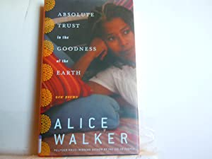 Absolute Trust in the Goodness of the Earth: Walker, Alice