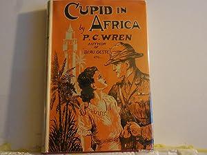 Cupid in Africa: P C Wren