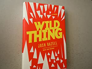 Wild Thing: Bazell, Josh