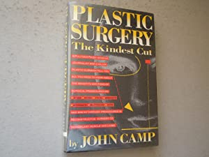 Plastic Surgery The Kindest Cut: Camp, John; Sandford, John