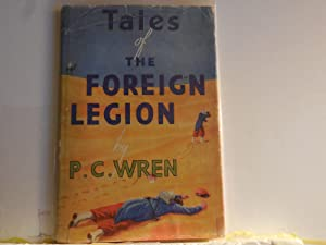 Tales of the Foreign Legion: Wren, P. C.