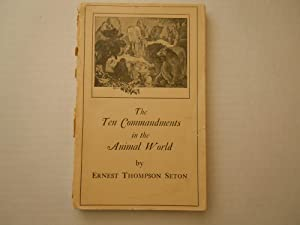 Ten Commandments in the Animal World: Seton, Ernest Thompson