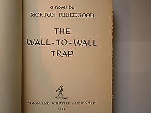 Wall to wall trap: Godey, John, Morton Freedgood