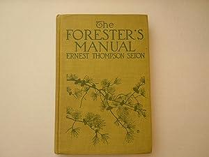 Forester's Manual: Seton, Ernest Thompson