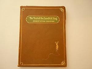 Trail of the Sandhill Stag: Seton, Ernest Thompson