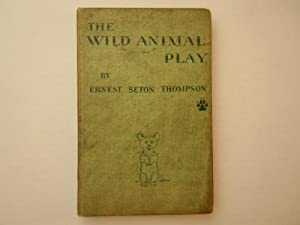 Wild Animal Play: Seton, Ernest Thompson
