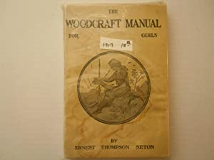 Woodcraft Manual For Girls: Seton, Ernest Thompson