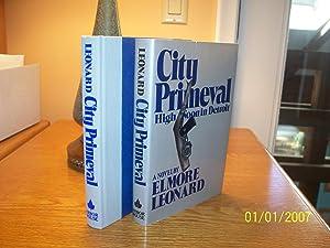 City Primeval: High Noon in Detroit: Elmore Leonard