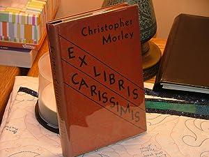 Ex Libris Carissimis: Christopher Morley