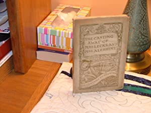 The Casting Away of Mrs Lecks and Mrs. Aleshine: Frank Stockton