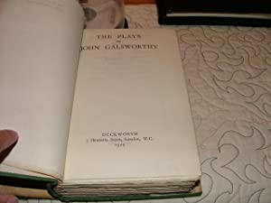 The Plays of John Galsworthy: John Galsworthy