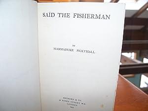 Said the Fisherman: marmaduke pickthall