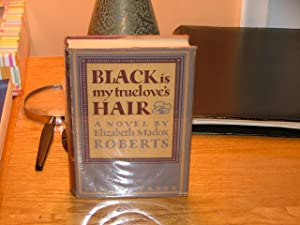 Black is my Truelove's Hair: Elizabeth Madox Roberts