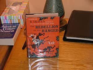 The Rebellion of the Hanged: B. Traven