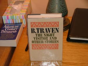 The Night Visitor and Other Stories: B. Traven