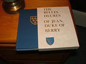 The Belles Heures of Jean, Duke of Berry: Milton Meiss and Elizabeth H. Beatson