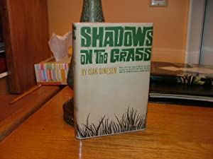 Shadows on the Grass: Isak Dinesen