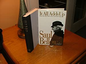 It All Adds Up: From the Dim Past to the Uncertain Future: Saul Bellow