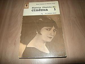 Histoire illustrée du cinéma 1: Le cinéma: René Jeanne et